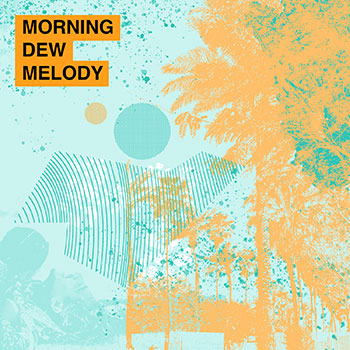 Morning Dew Melody Playlist Cover